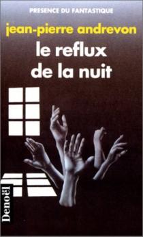 Le Reflux de la nuit - Jean-PierreAndrevon
