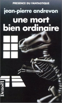 Une Mort bien ordinaire - Jean-PierreAndrevon