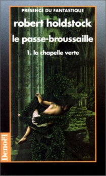 Le passe-broussaille - Robert Holdstock