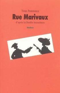 Rue Marivaux : d'après La double inconstance - YvanPommaux