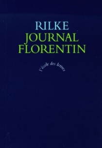 Journal florentin - Rainer Maria Rilke