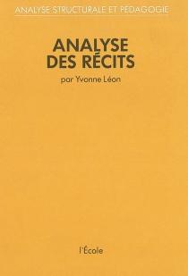 Analyse des récits : analyse structurale et pédagogie - YvonneLéon