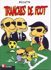 Tranches de foot - RafaeleBacchetta