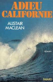 Adieu Californie - AlistairMacLean