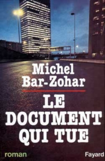 Le document qui tue - Michael Bar-Zohar