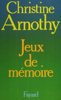 Jeux de mémoire - ChristineArnothy