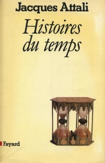 Histoires du temps - JacquesAttali