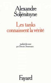 Les tanks connaissent la vérité : scénario pour écran variable - AlexandreSoljénitsyne