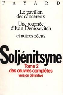 Oeuvres complètes - AlexandreSoljénitsyne