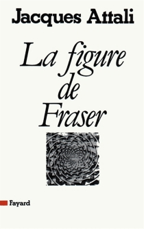 La Figure de Fraser - Jacques Attali