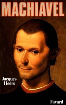 Machiavel - JacquesHeers