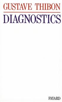 Diagnostics : essai de physiologie sociale - GustaveThibon