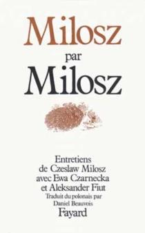 Milosz par Milosz : entretiens - EwaCzarnecka