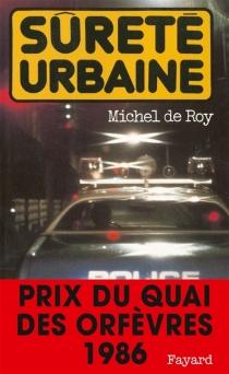 Sûreté urbaine - Michel deRoy