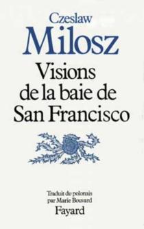 Visions de la baie de San Francisco - CzeslawMilosz