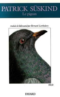 Le pigeon : récit - PatrickSüskind