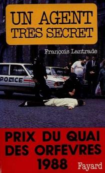Un Agent très secret - FrançoisLantrade