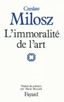 L'Immoralité de l'art - CzeslawMilosz