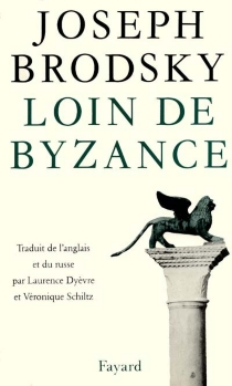 Loin de Byzance - JosephBrodsky