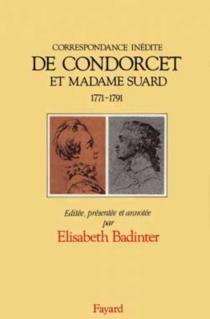 Correspondance inédite de Condorcet et Madame Suard : 1771-1791 - Jean-Antoine-Nicolas de CaritatCondorcet