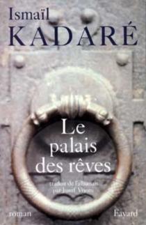 Le palais des rêves - IsmailKadare