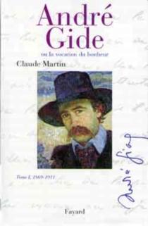 André Gide ou La vocation du bonheur - ClaudeMartin