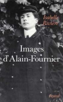 Images d'Alain-Fournier - IsabelleRivière