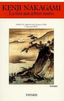 La Mer aux arbres morts - KenjiNakagami