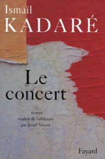 Le concert - IsmailKadare