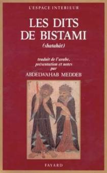 Les dits de Bistami| Shatahât - Abû YazidBistami