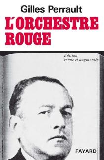 L'Orchestre rouge - GillesPerrault