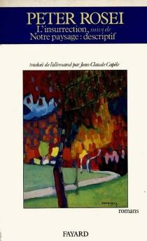 L'insurrection| Notre paysage, descriptif - PeterRosei