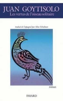 Les Vertus de l'oiseau solitaire - JuanGoytisolo