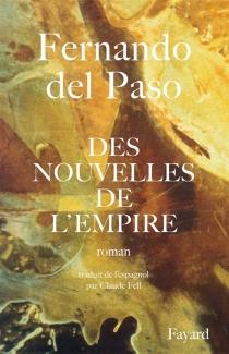 Des Nouvelles de l'Empire - Fernando delPaso