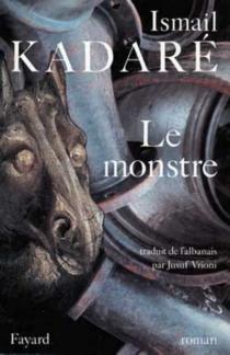 Le monstre - IsmailKadare