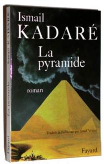 La pyramide - IsmailKadare