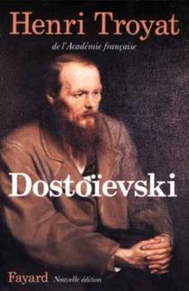 Dostoïevski - HenriTroyat
