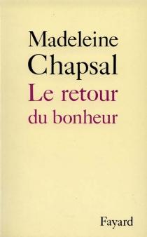 Le Retour du bonheur - MadeleineChapsal