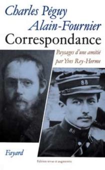 Correspondance Charles Péguy-Alain-Fournier : paysages d'une amitié - Alain-Fournier