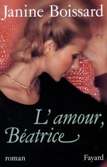 L'Amour, Béatrice - JanineBoissard