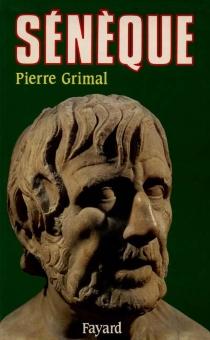 ou la Conscience de l'Empire| Sénèque - PierreGrimal