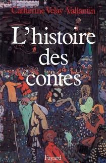 L'Histoire des contes - CatherineVelay-Vallantin