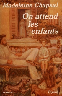 On attend les enfants - Madeleine Chapsal