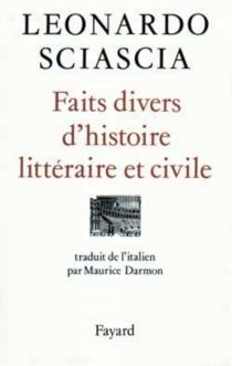 Faits divers d'histoire littéraire et civile - LeonardoSciascia