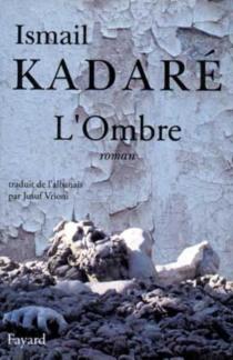 L'ombre - IsmailKadare