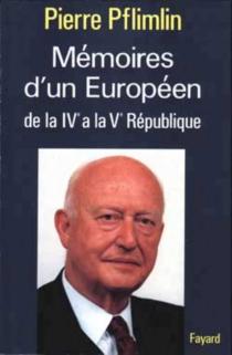 Mémoires d'un Européen : de la IVe à la Ve République - PierrePflimlin