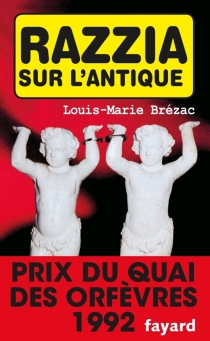 Razzia sur l'antique - Louis-Marie Brézac