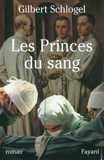 Les princes de sang - GilbertSchlogel