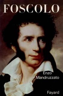 Foscolo - EnzoMandruzzato