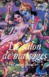 Le Salon de massages : et autres nouvelles - RussellLucas